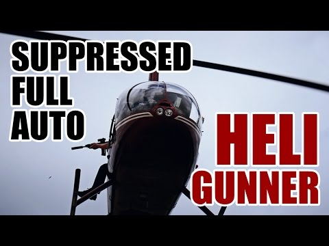 Shooting Suppressed Full Auto Rifles From a Helicopter