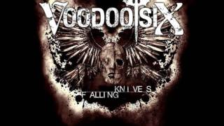 Voodoo Six - Falling Knives