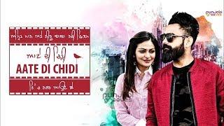 Atte di chiddi Video song 2018 |Amrit maan| Neeru bajwa |New punjabi song 2018