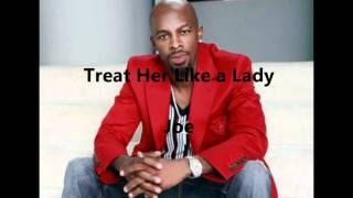 Treat Her Like a Lady - Joe