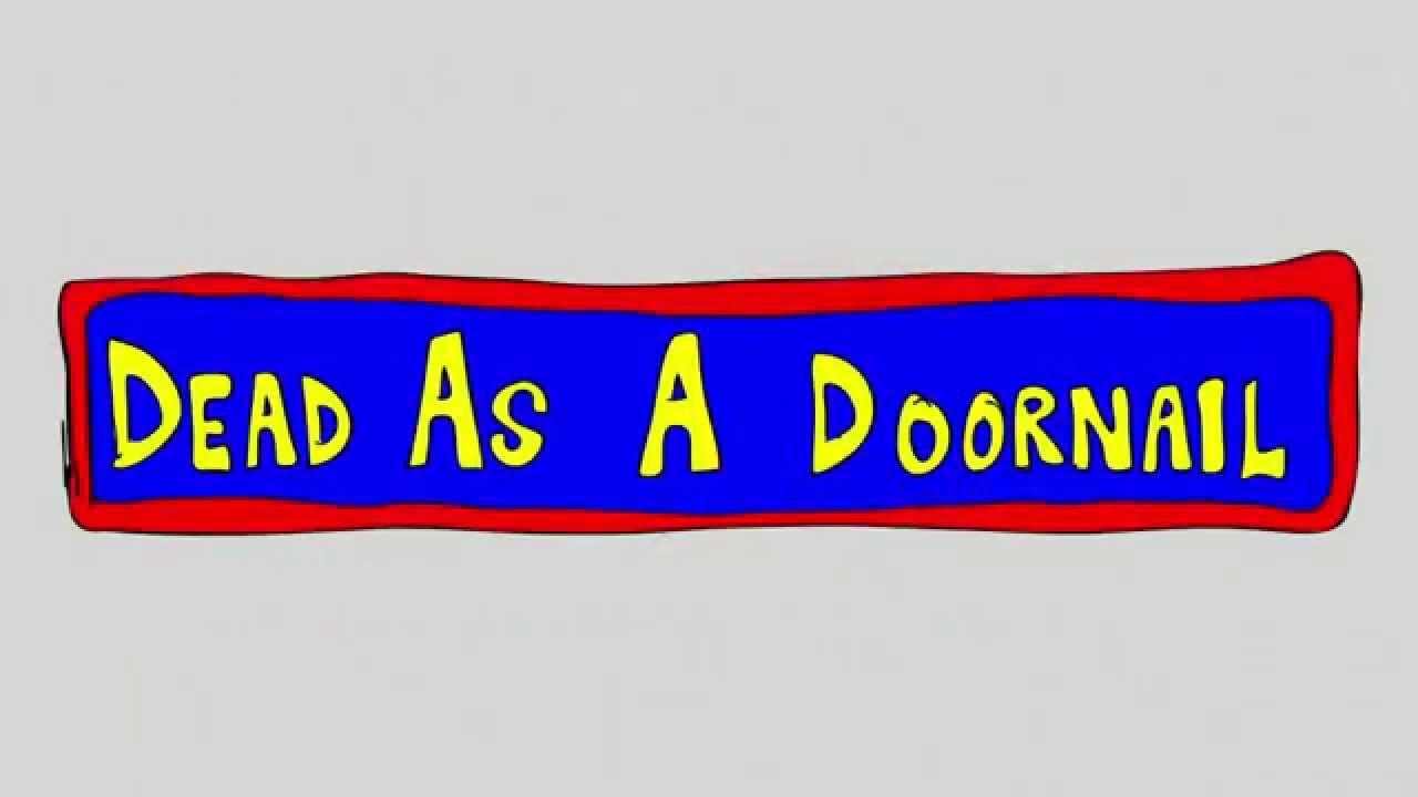 The Origin OfDead As A Doornail
