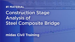 Construction stage analysis of bridge with composite section - 1 material and section assignment
