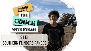 S1 E1 Southern Flinders Ranges | Off the Couch with Ethan