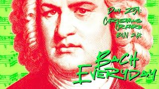 """Bach Everyday 251: Bach Bass Aria """"Großer Herr, o starker König"""" from Christmas Oratorio BWV 248"""