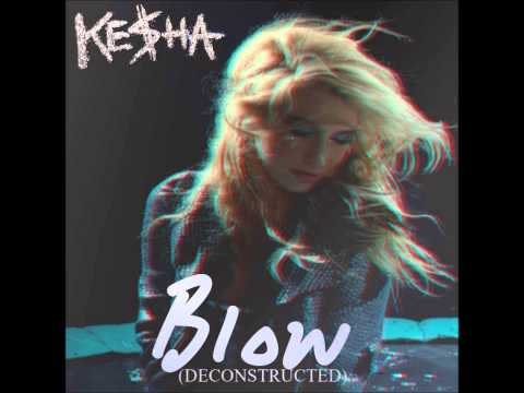 Ke$ha - Blow (Deconstructed) [Audio]