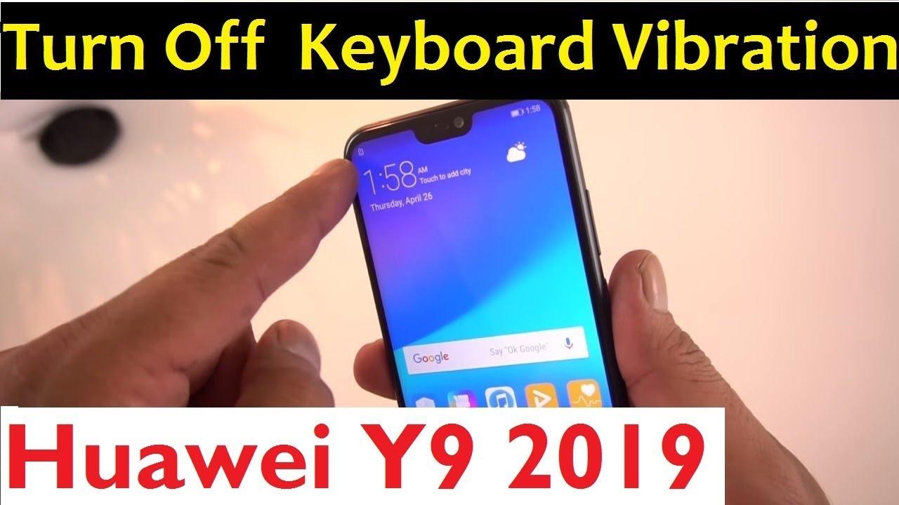 Turn OFF Keyboard Vibrations On Huawei Y9 2019 - Y9 2019 Keyboard Settings