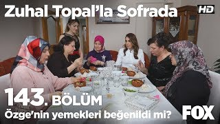 Özge'nin yemekleri beğenildi mi? Zuhal Topal'la Sofrada 143. Bölüm