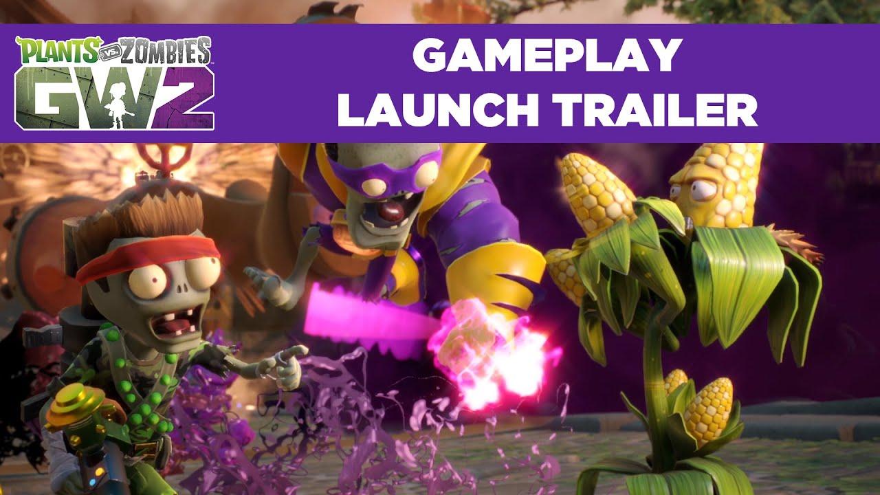 Plants Vs Zombies Garden Warfare 2 Launch Play Trailer