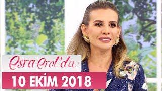 Esra Erol'da 10 Ekim 2018 - Tek Parça