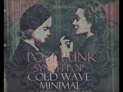 Post Punk, Synth Pop, Cold Wave, Minimal (Calligari Set ... )