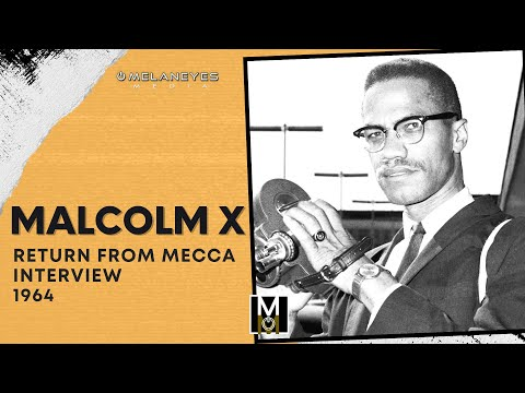 Malcolm X - Return From Mecca Interview - 21 May 1964