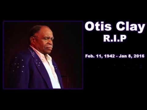 Otis Clay - Today my whole world fell