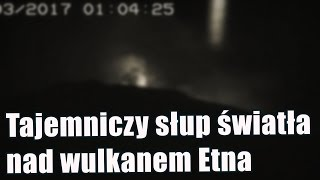 Jasny słup światła zaobserwowany nadkraterem Etny