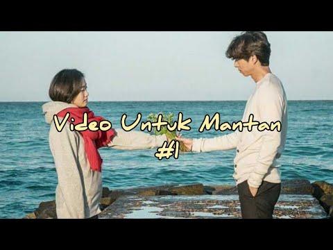 Video Kenangan Untuk Mantan