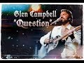 """Glen Campbell ~ """"Question"""" 1983 LIVE! ( Justin Hayward & The Moody Blues ) HD HQ"""
