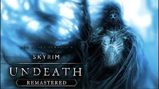 Skyrim SE: Live! - UNDEATH Story Mod - Part 1