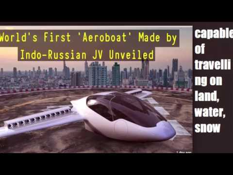 World's first hybrid aeroboat made by Indo Russian joint venture unveiled