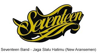 Seventeen Jaga Slalu Hatimu (New Version)