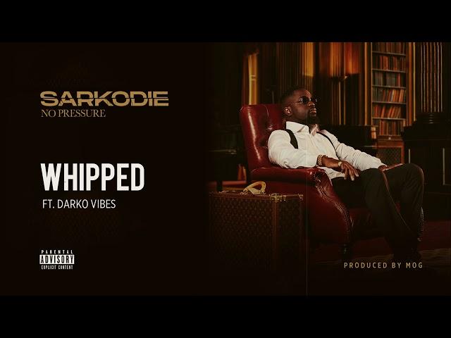 Sarkodie - Whipped (feat. DarkoVibes) [Audio slide]