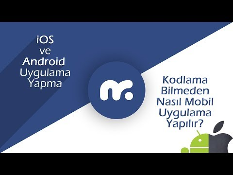 iOS ve Android Uygulama Yapma | Mobil Uygulama Nasıl Yapılır?