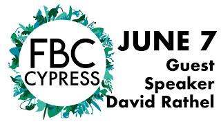FBCC Online Church Service | 6/7, Guest Speaker David Rathel