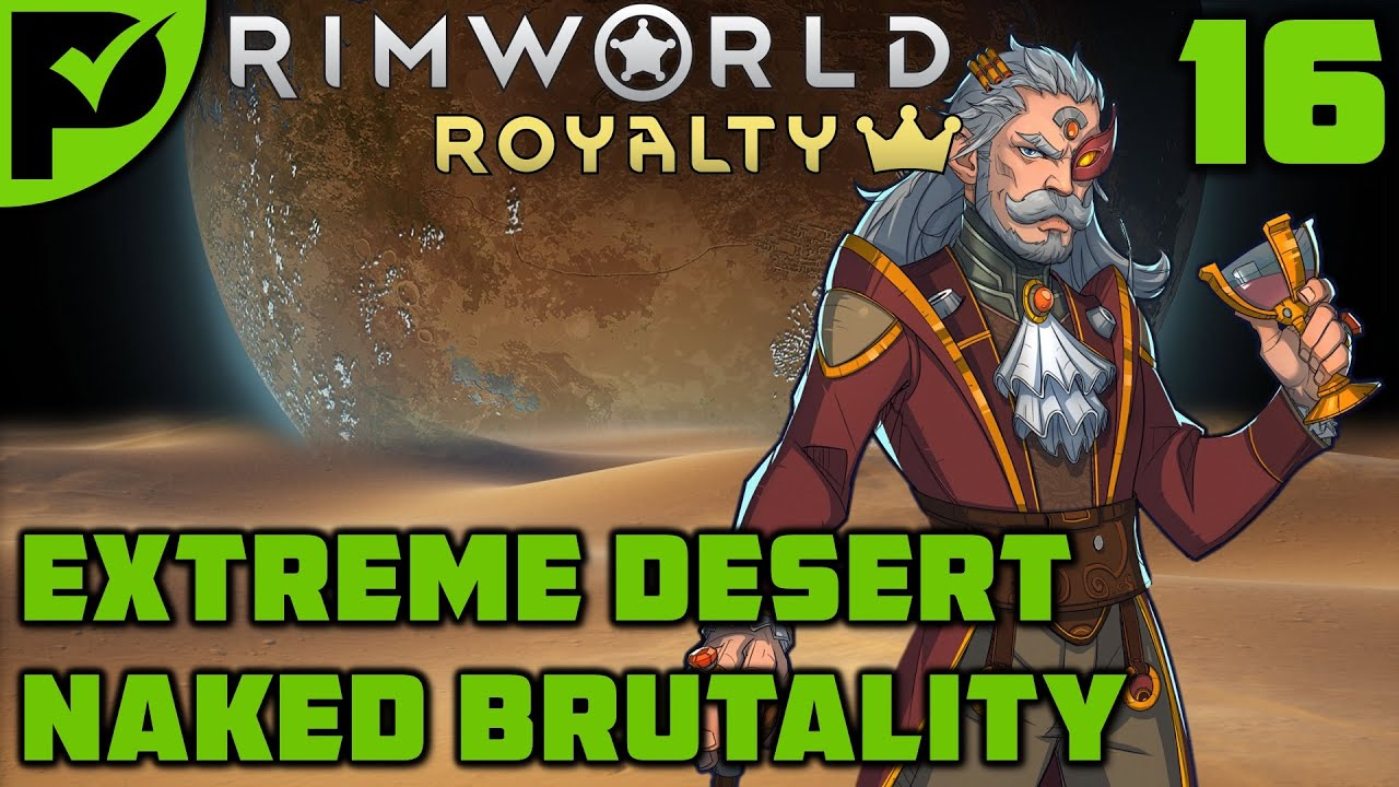 A Marriage for the Acolyte - Rimworld Royalty Extreme Desert Ep. 16 [Rimworld Naked Brutality]