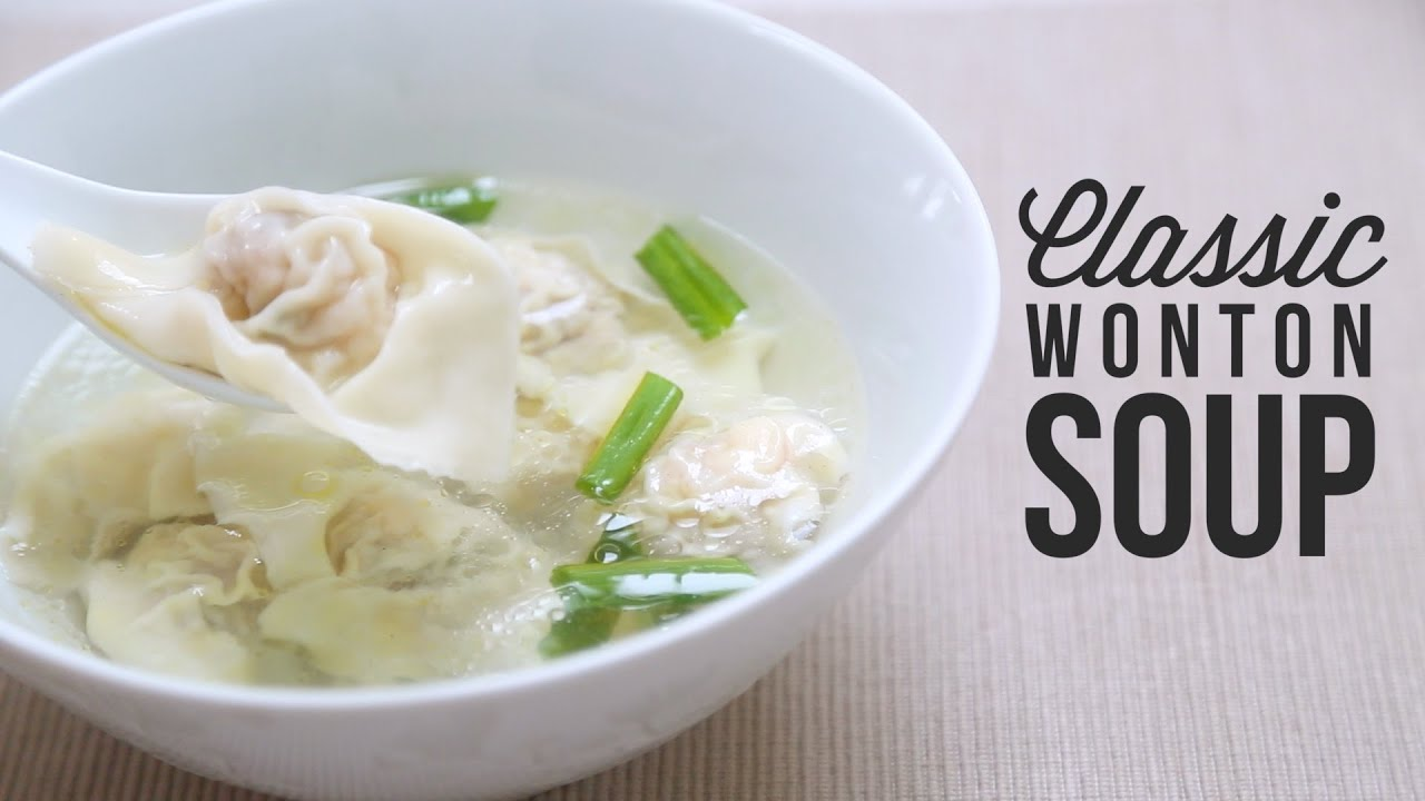 Classic Wonton Soup Recipe | Homemade Wontons - YouTube