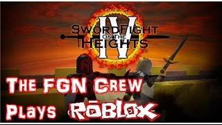 The FGN Crew Plays: Roblox - Sword Fights on the Heights IV (PC)