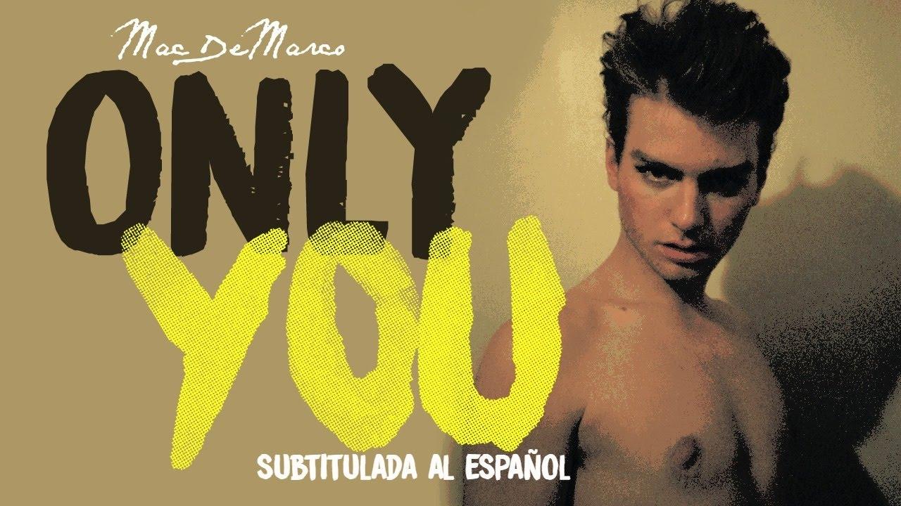 mac-demarco-only-you-subtitulada-al-espanol-lyrics-siderea-demarco