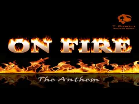 """On Fire """"Football Anthem"""" By T. Powell"""