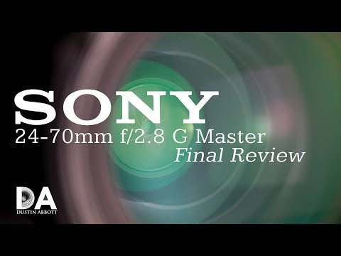 Sony 24-70mm f/2.8 G Master:  Final Review   4K