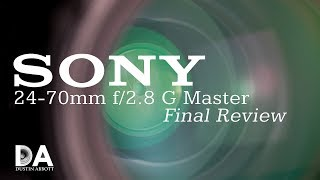 Sony 24-70mm f/2.8 G Master: Final Review | 4K