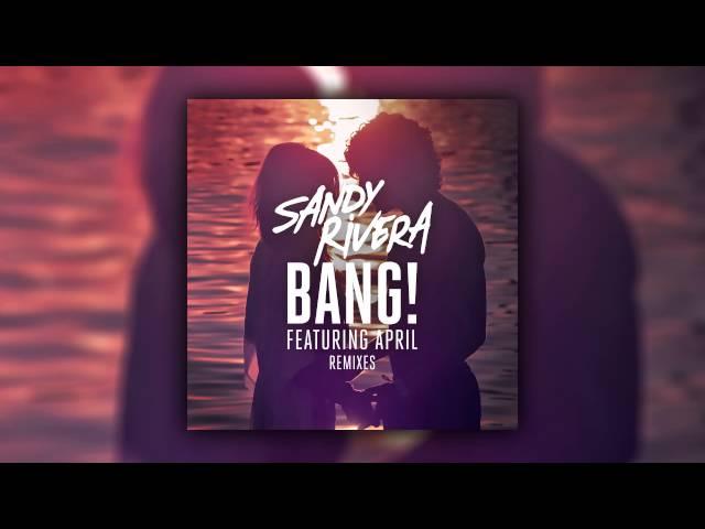 Sandy Rivera feat. April – BANG! (Reboot Remix) [Cover Art]