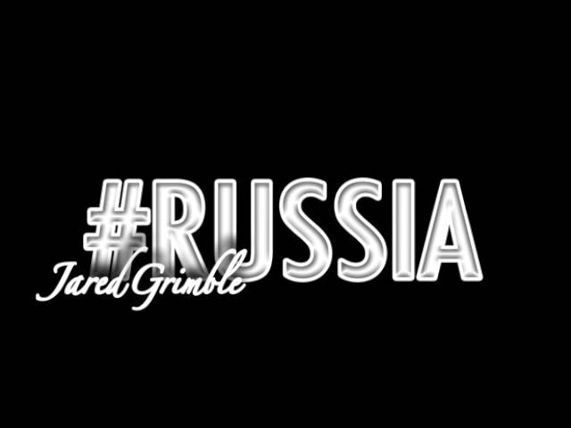 #Russia-Jared Grimble