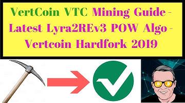 VertCoin VTC Mining Guide - Latest Lyra2REv3 POW Algo - Vertcoin Hardfork 2019
