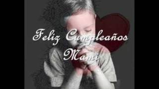 Cumpleaños Mamá - Feliz cumpleaños Mamá - Sin Banderas Que me alcance la vida
