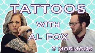 Can Mormons Have Tattoos? | Interview with Al Fox