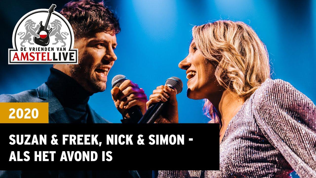 Suzan & Freek, Nick & Simon - Als Het Avond Is | 2020 | Vrienden van Amstel LIVE