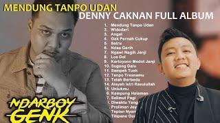 Denny Caknan FULL ALBUM Mendung Tanpo Udan Feat Ndarboy Genk