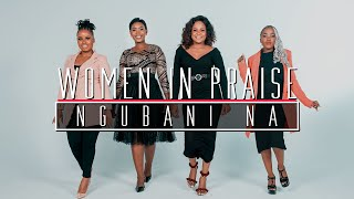 Women In Praise - Ngubani Na - Gospel Praise & Worship Song