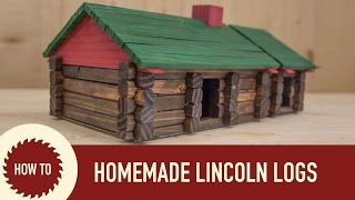 How To Make Lincoln Logs: Woodworking Project