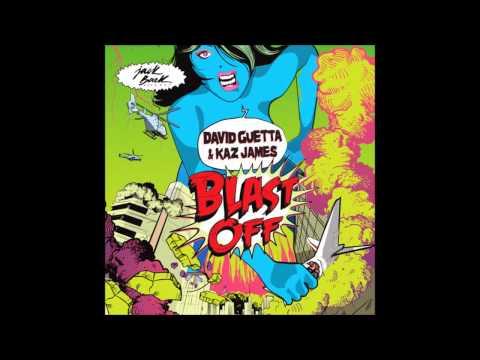 David Guetta & Kaz James   Blast Off Audio