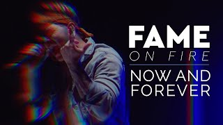 Смотреть клип Fame On Fire Ft. Trevor Wentworth - Now And Forever