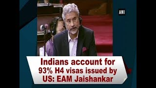 Indians account for 93% H4 visas issued by US: EAM Jaishankar