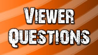 Viewer Questions and Answers! thumbnail