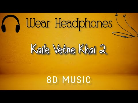 Kaile Vetne Khai 2(lyrical) - Almoda Rana Uprety (8D Audio)