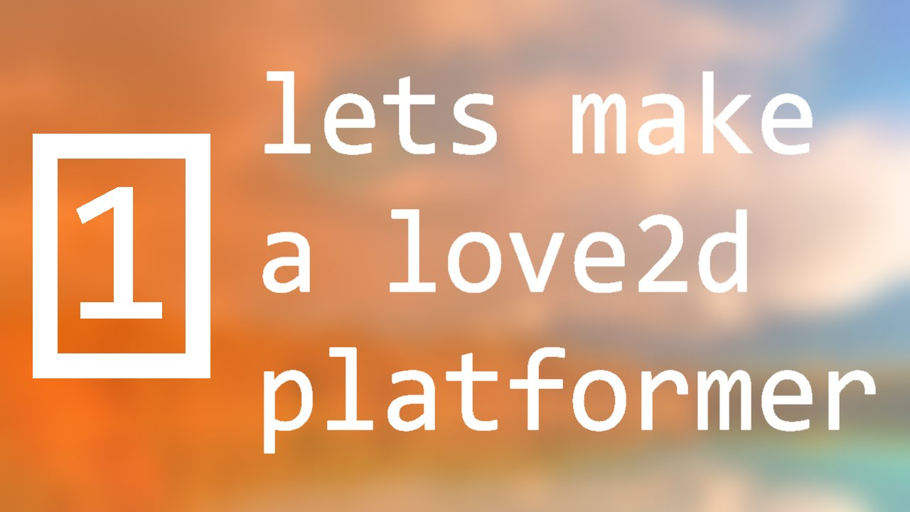 Lets make a love2d platformer - episode 1 - getting started by SkyVaultGames