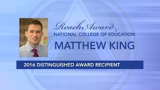 Repeat youtube video Matthew King |  2016 Reach Award Winner | National College of Education