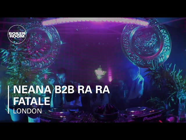 Neana b2b Ra Ra Fatale Boiler Room London DJ Set