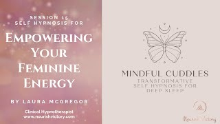 Empowering Your Feminine Energy - Mindful Cuddles Session 15